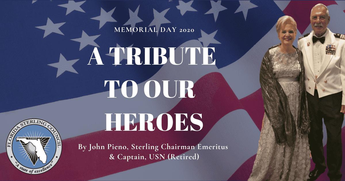 Memorial Day Tribute by John Pieno, Sterling Chairman Emeritus & Retired Captain, USN. May 22, 2020.